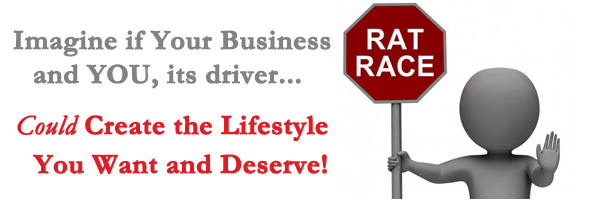 Imagine If Your Business And You, Its Driver Could Create The Lifestyle You Want And Deserve!